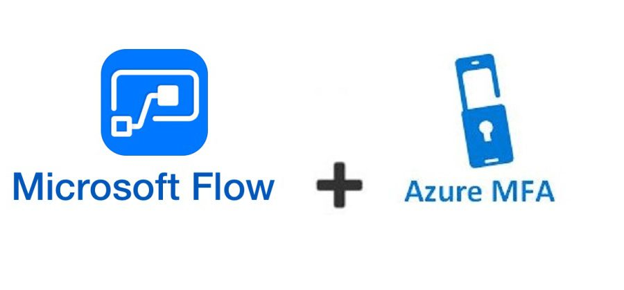 Microsoft Flow and Azure Conditional Access (Azure MFA)